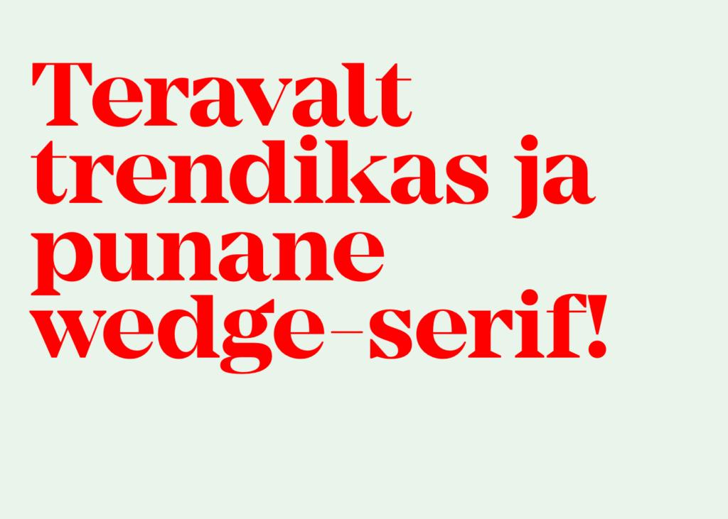 Wedge-serif kirja näide. Trendikalt punasena.
